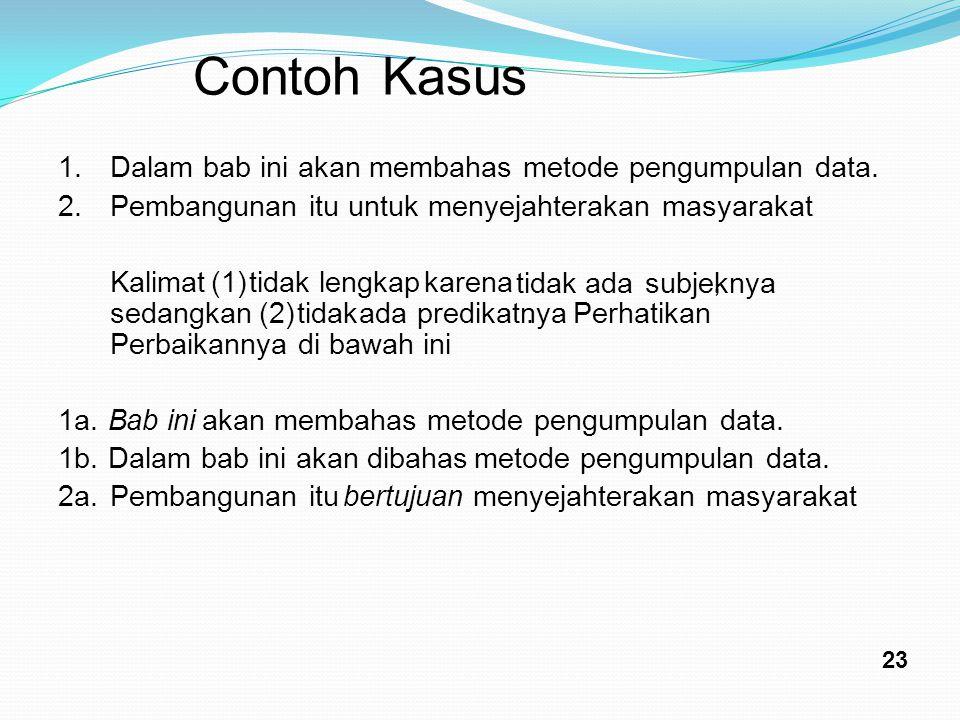 Contoh Kasus 1. Dalam bab ini akan membahas metode pengumpulan data.