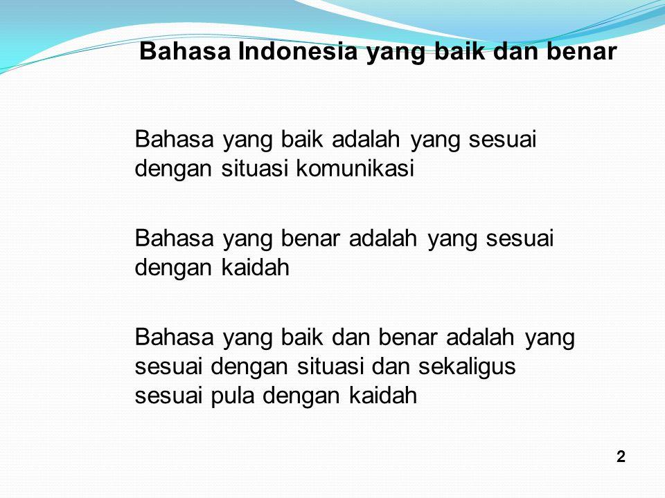 Bahasa Indonesia yang baik dan benar