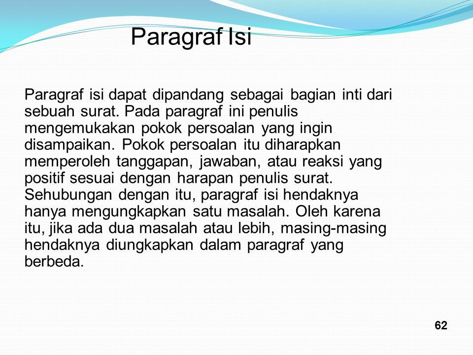 Paragraf Isi Paragraf isi dapat dipandang sebagai bagian inti dari