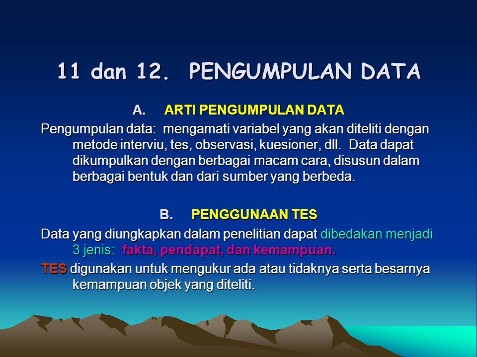 11 dan 12. PENGUMPULAN DATA ARTI PENGUMPULAN DATA