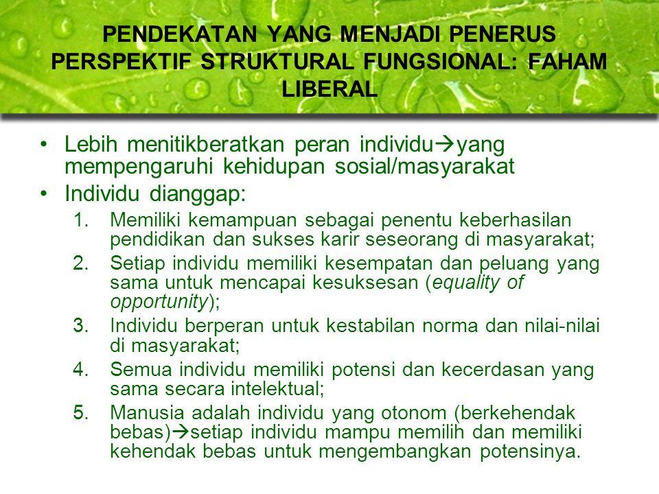 PENDEKATAN YANG MENJADI PENERUS PERSPEKTIF STRUKTURAL FUNGSIONAL: FAHAM LIBERAL