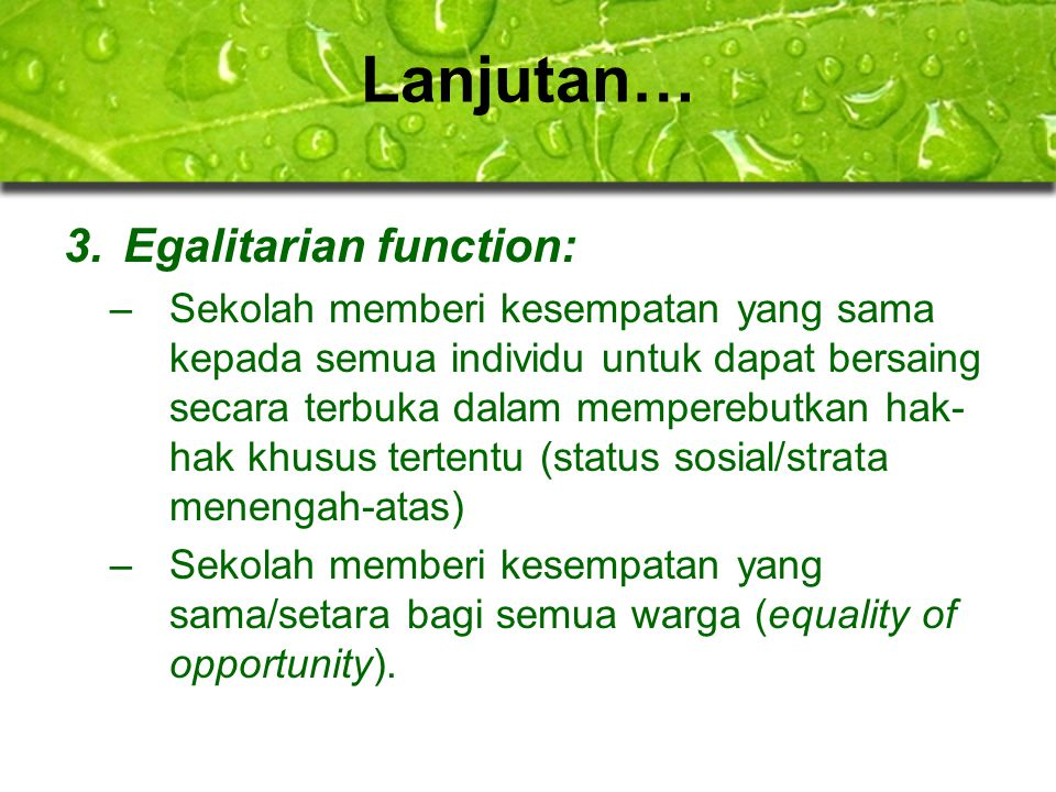 Lanjutan… Egalitarian function: