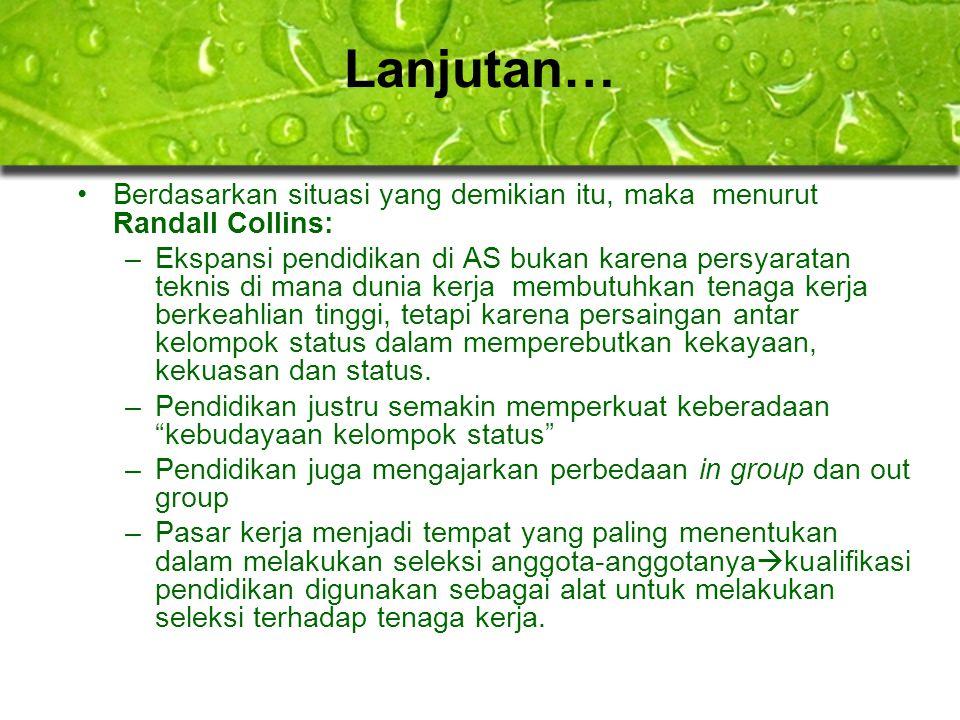 Lanjutan… Berdasarkan situasi yang demikian itu, maka menurut Randall Collins: