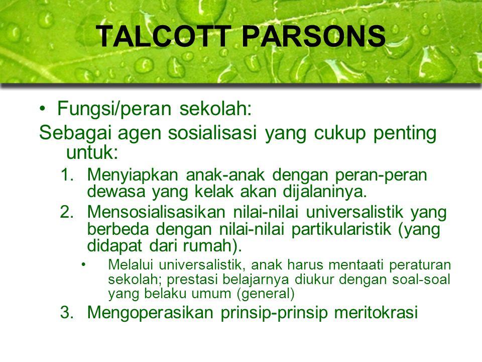 TALCOTT PARSONS Fungsi/peran sekolah: