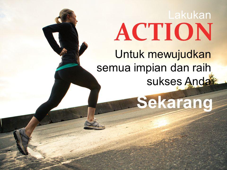 ACTION Sekarang Lakukan