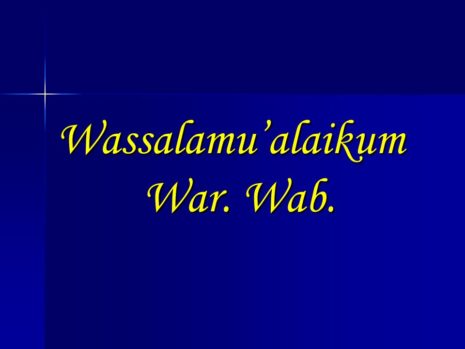 Wassalamu'alaikum War. Wab.