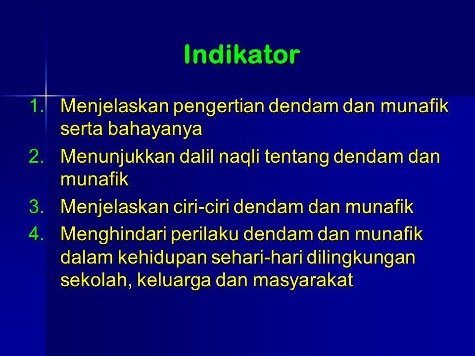 Indikator Menjelaskan pengertian dendam dan munafik serta bahayanya