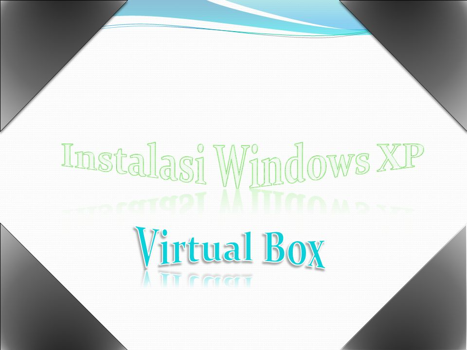 Instalasi Windows XP Virtual Box