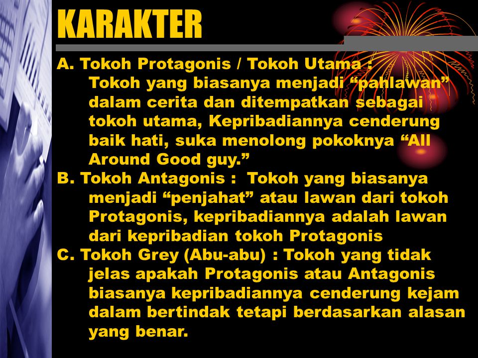 KARAKTER A. Tokoh Protagonis / Tokoh Utama :