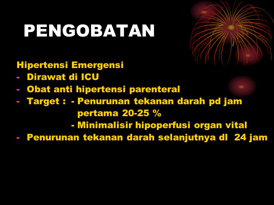 PENGOBATAN Hipertensi Emergensi Dirawat di ICU