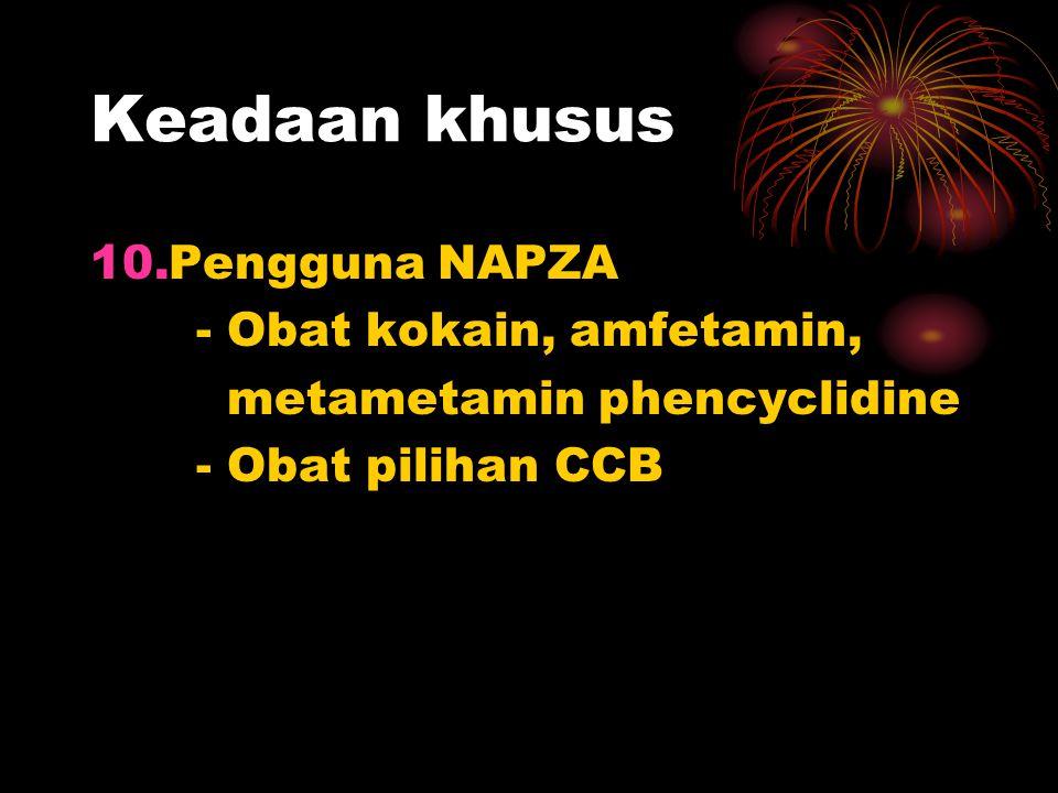 Keadaan khusus Pengguna NAPZA - Obat kokain, amfetamin,