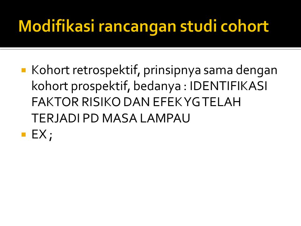 Modifikasi rancangan studi cohort