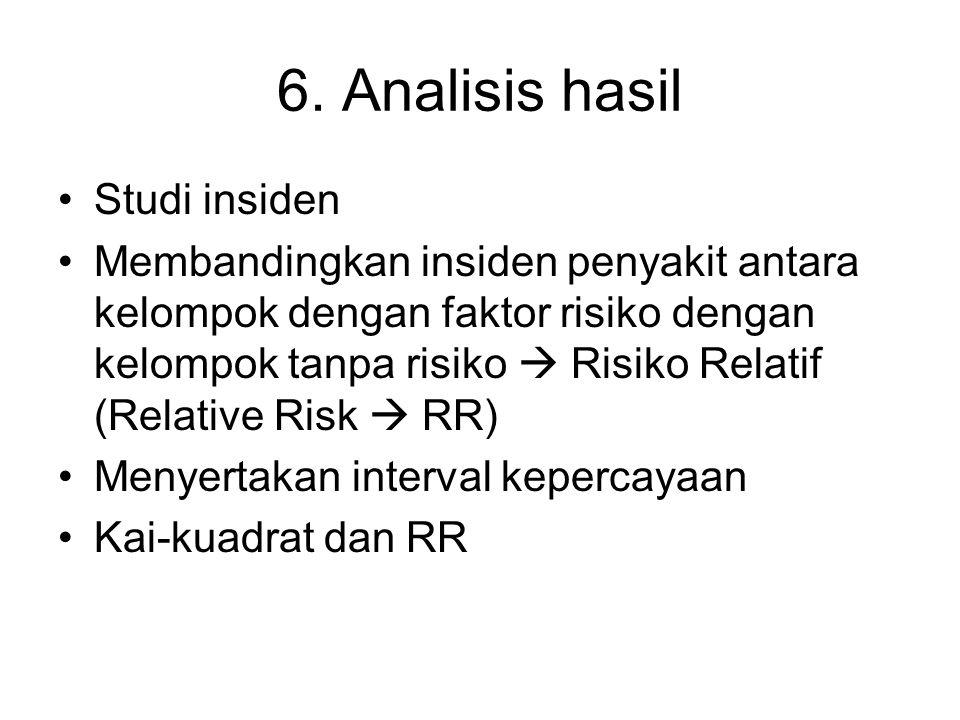 6. Analisis hasil Studi insiden