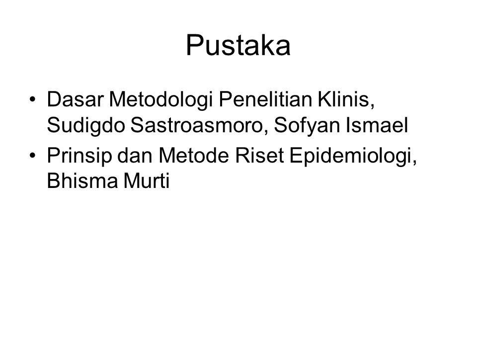 Pustaka Dasar Metodologi Penelitian Klinis, Sudigdo Sastroasmoro, Sofyan Ismael.