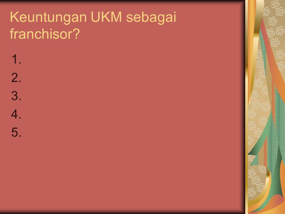 Keuntungan UKM sebagai franchisor