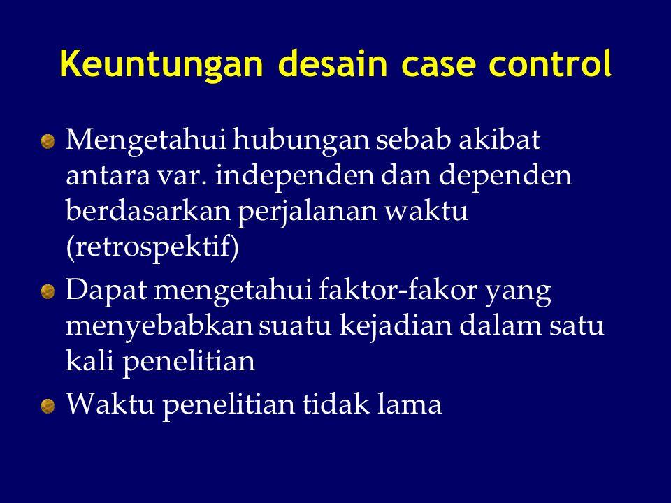 Keuntungan desain case control