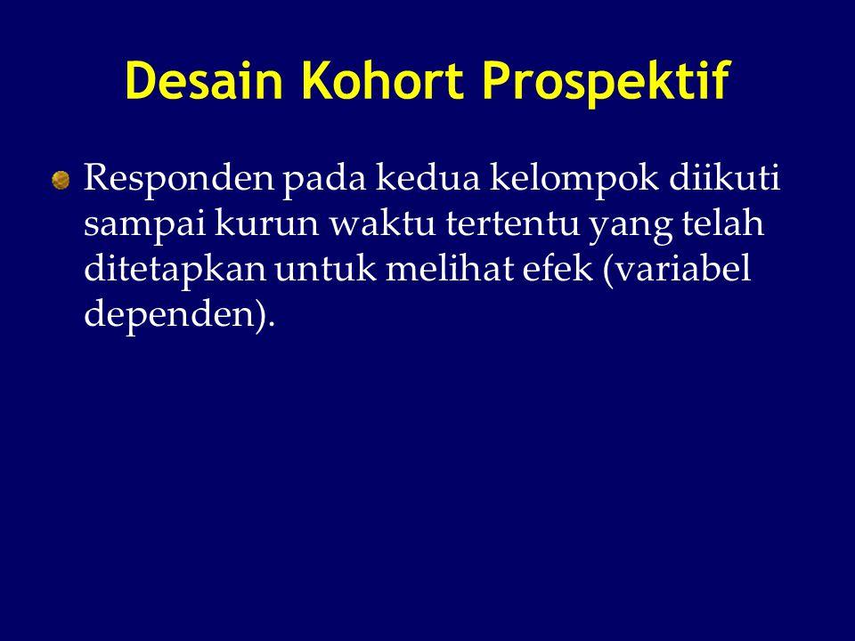 Desain Kohort Prospektif