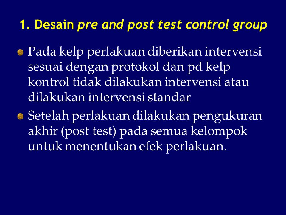 1. Desain pre and post test control group