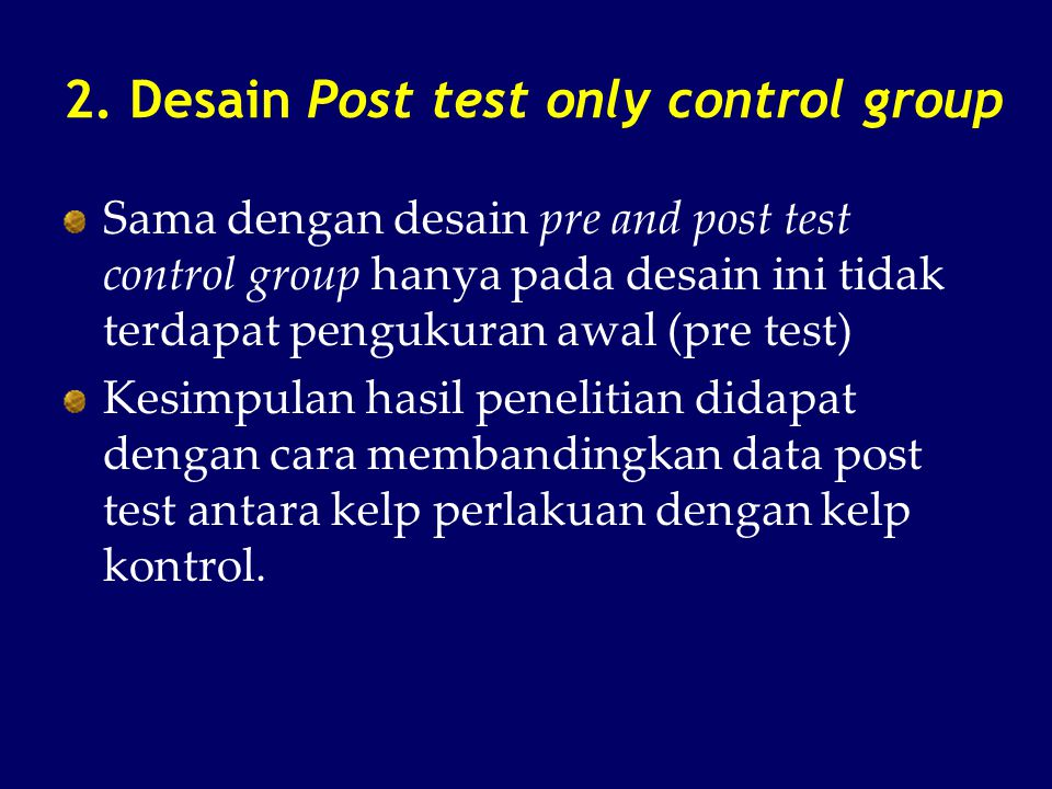 2. Desain Post test only control group