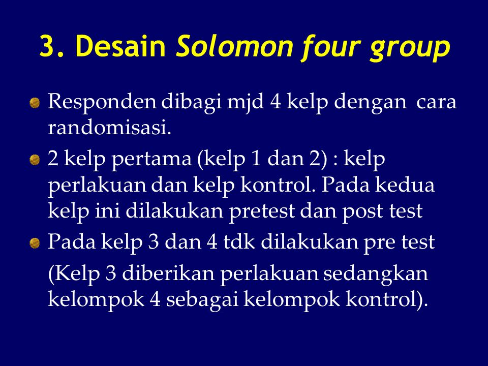 3. Desain Solomon four group