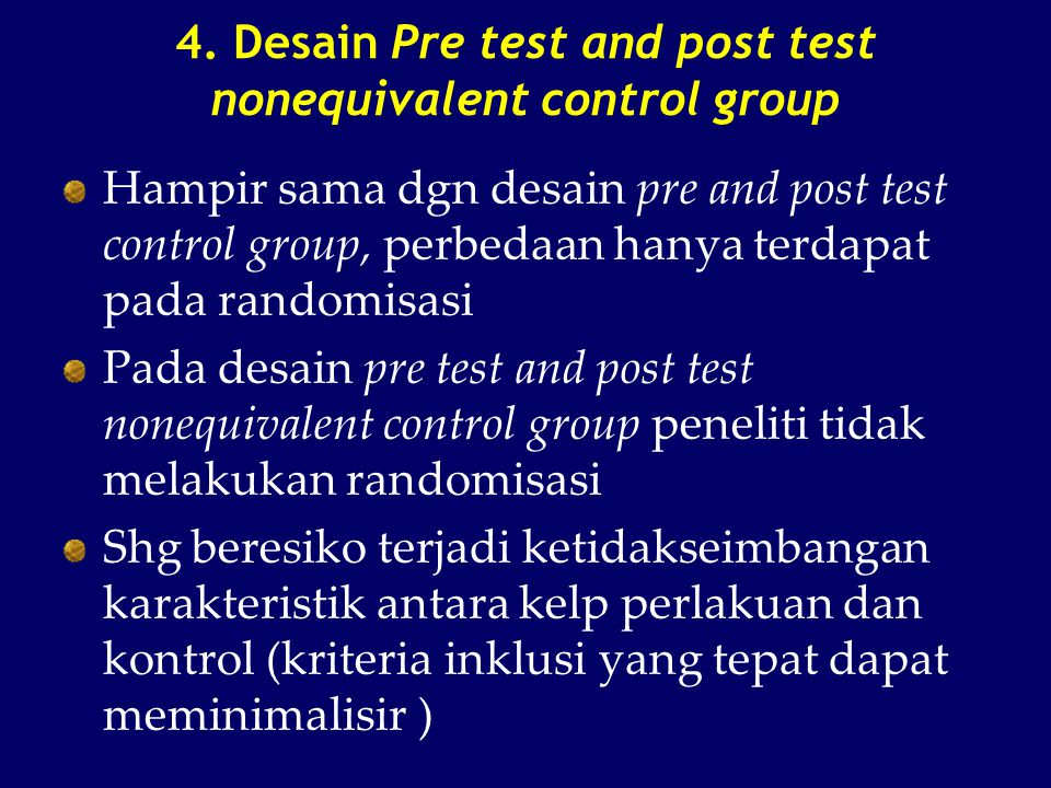 4. Desain Pre test and post test nonequivalent control group