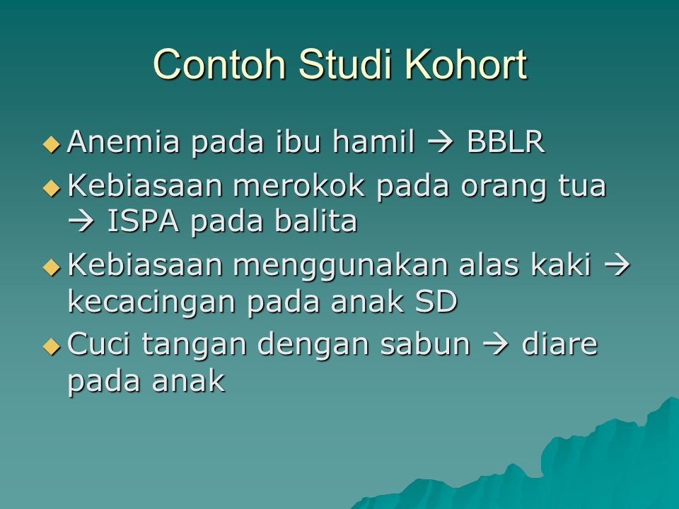 Contoh Studi Kohort Anemia pada ibu hamil  BBLR