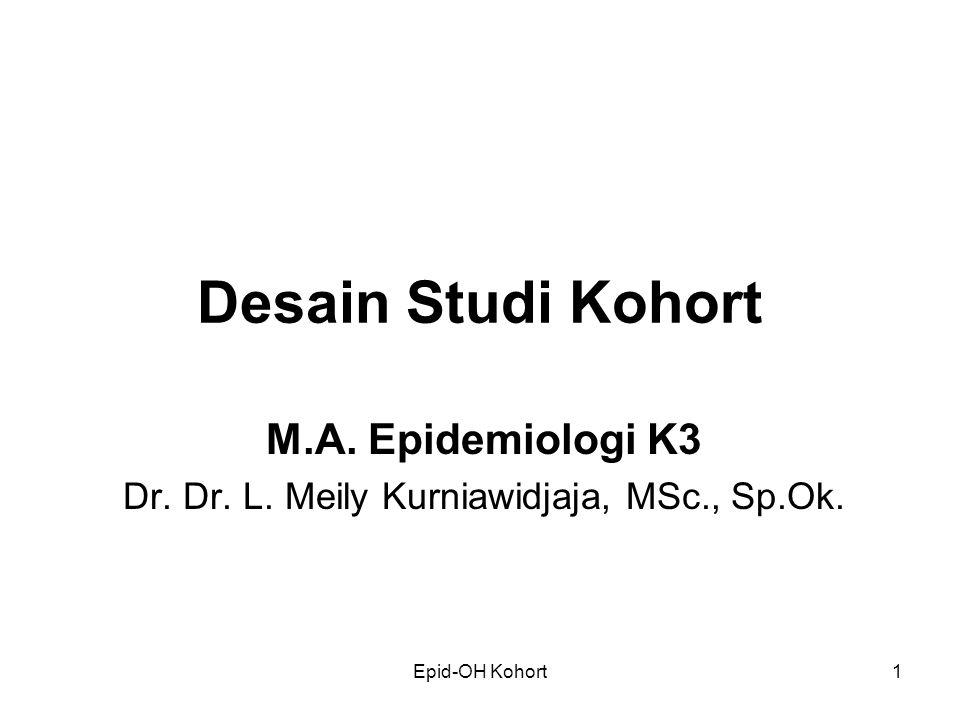 M.A. Epidemiologi K3 Dr. Dr. L. Meily Kurniawidjaja, MSc., Sp.Ok.