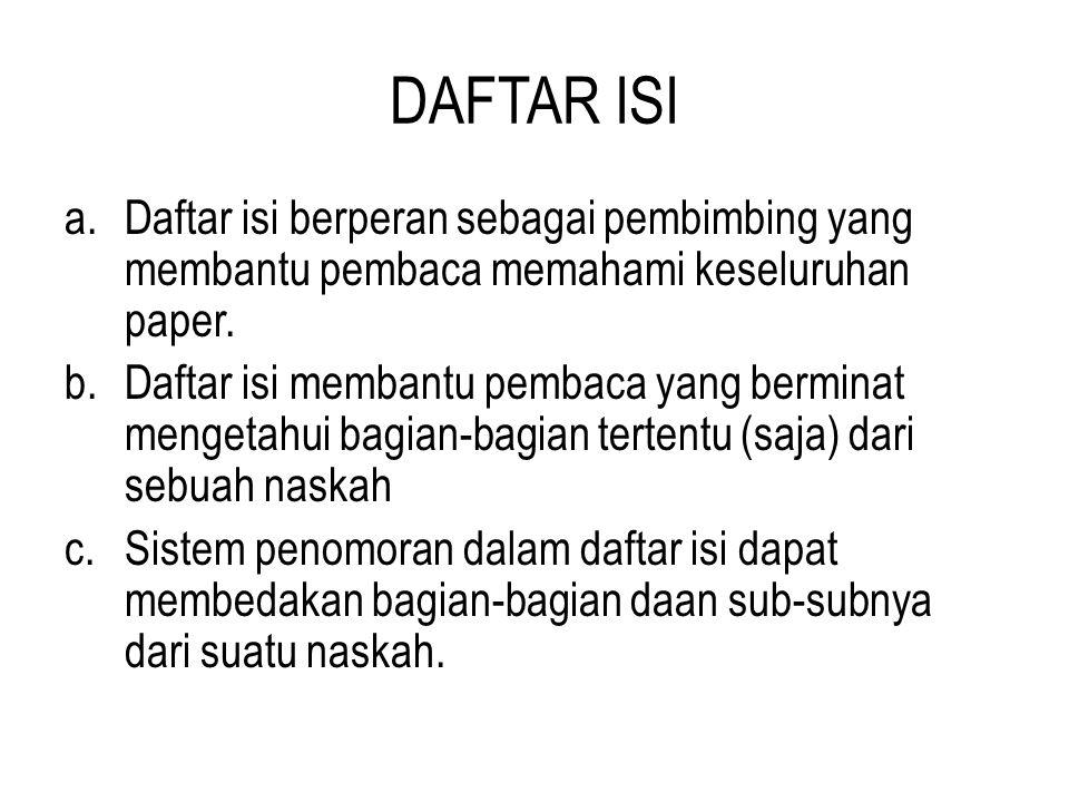 DAFTAR ISI Daftar isi berperan sebagai pembimbing yang membantu pembaca memahami keseluruhan paper.