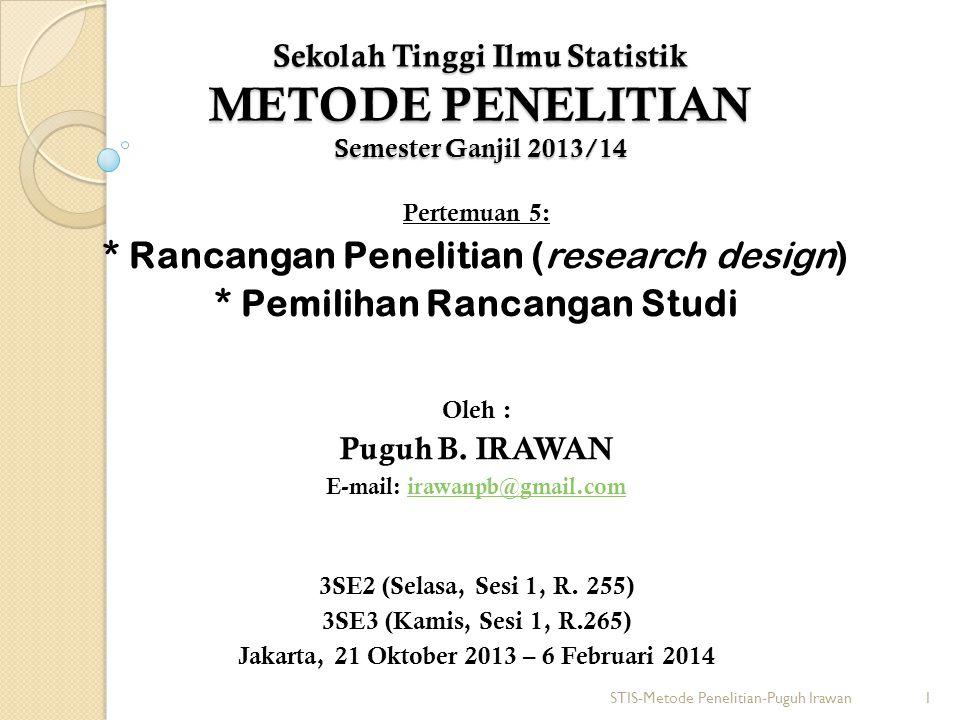 * Pemilihan Rancangan Studi