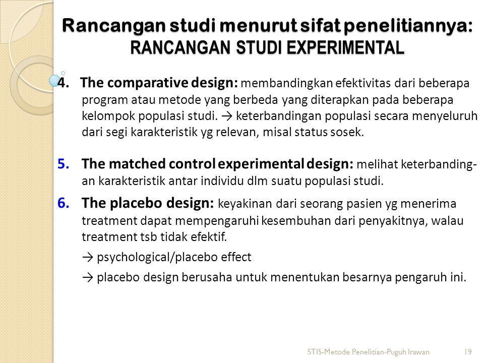 Rancangan studi menurut sifat penelitiannya: RANCANGAN STUDI EXPERIMENTAL