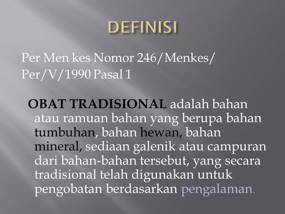 DEFINISI Per Men kes Nomor 246/Menkes/ Per/V/1990 Pasal 1.