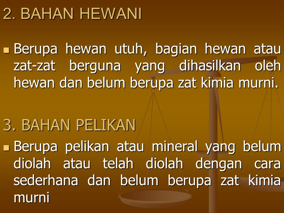2. BAHAN HEWANI 3. BAHAN PELIKAN