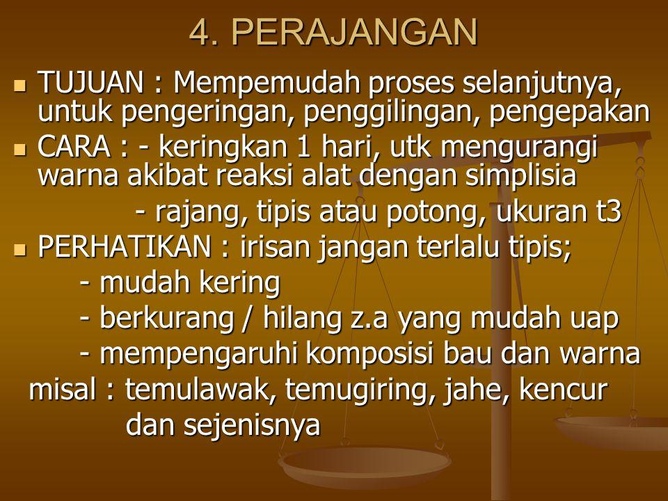 4. PERAJANGAN TUJUAN : Mempemudah proses selanjutnya, untuk pengeringan, penggilingan, pengepakan.