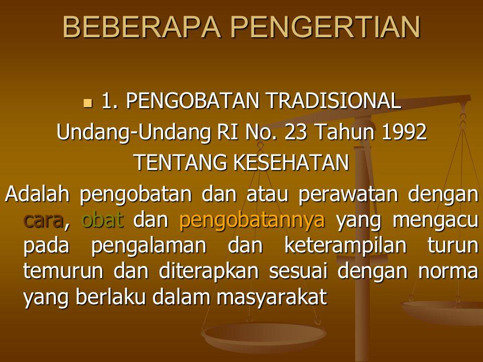 BEBERAPA PENGERTIAN 1. PENGOBATAN TRADISIONAL