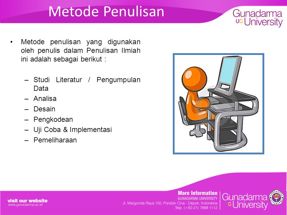Metode Penulisan Metode penulisan yang digunakan oleh penulis dalam Penulisan Ilmiah ini adalah sebagai berikut :
