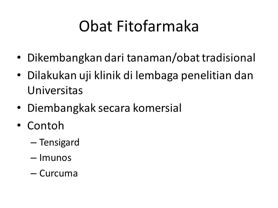 Obat Fitofarmaka Dikembangkan dari tanaman/obat tradisional