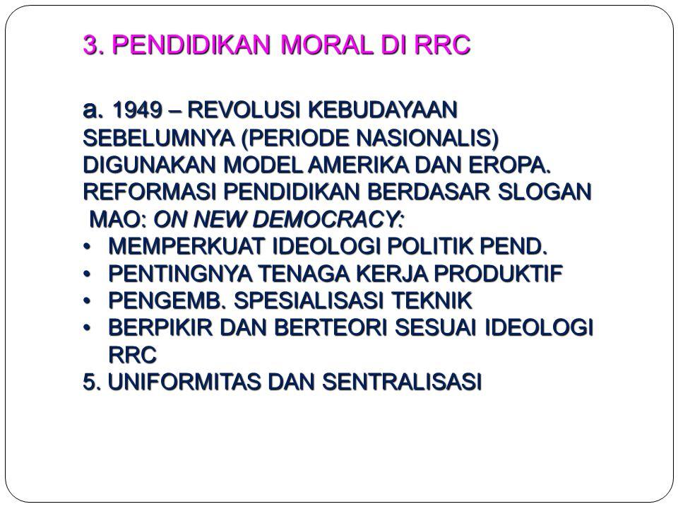 3. PENDIDIKAN MORAL DI RRC a. 1949 – REVOLUSI KEBUDAYAAN