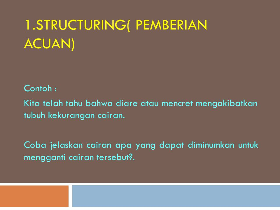 1.Structuring( pemberian acuan)