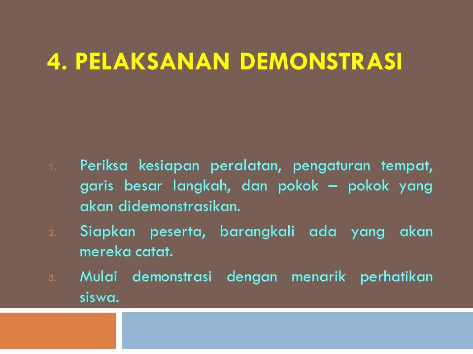 4. Pelaksanan Demonstrasi