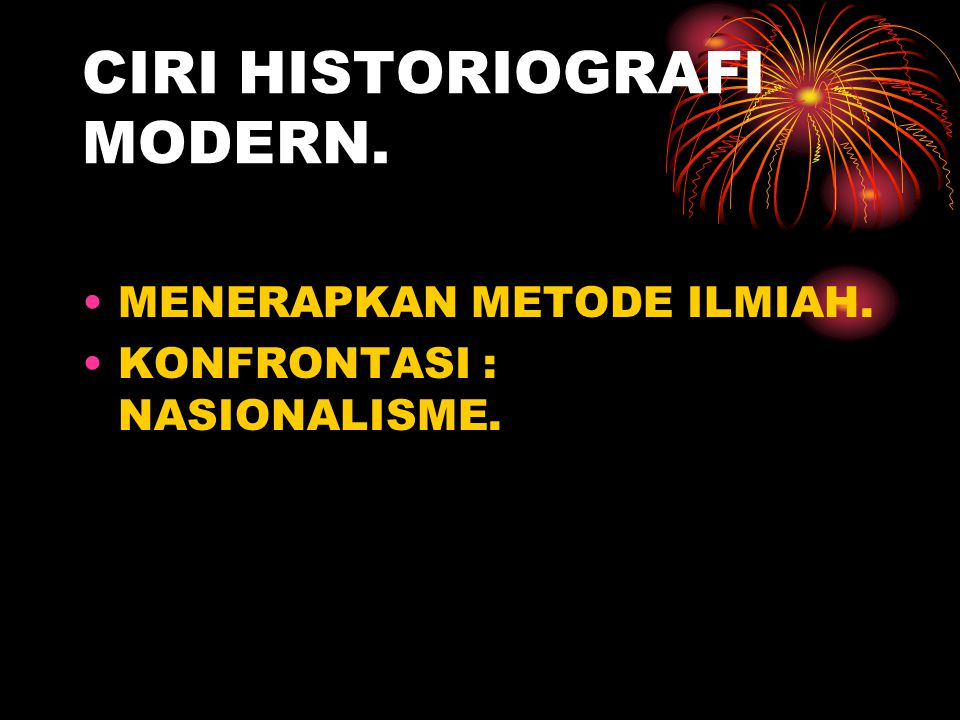 CIRI HISTORIOGRAFI MODERN.