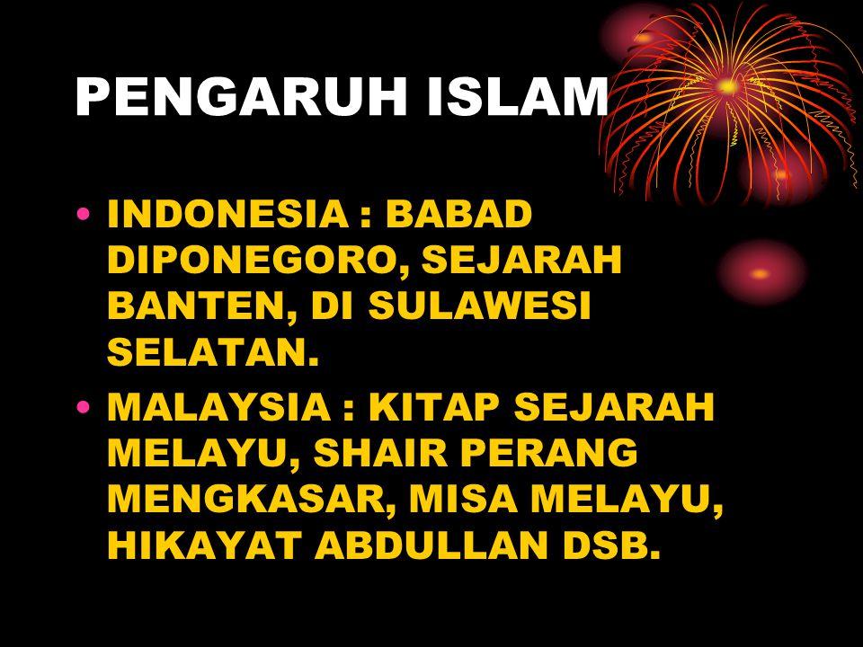 PENGARUH ISLAM INDONESIA : BABAD DIPONEGORO, SEJARAH BANTEN, DI SULAWESI SELATAN.