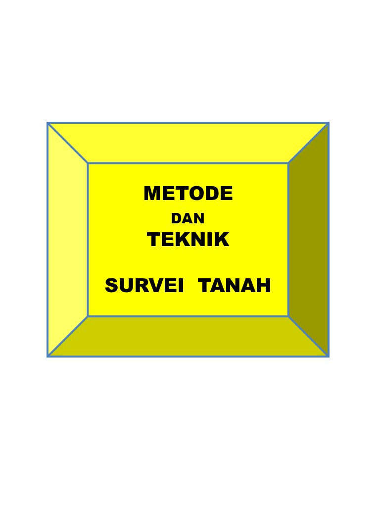 METODE DAN TEKNIK SURVEI TANAH