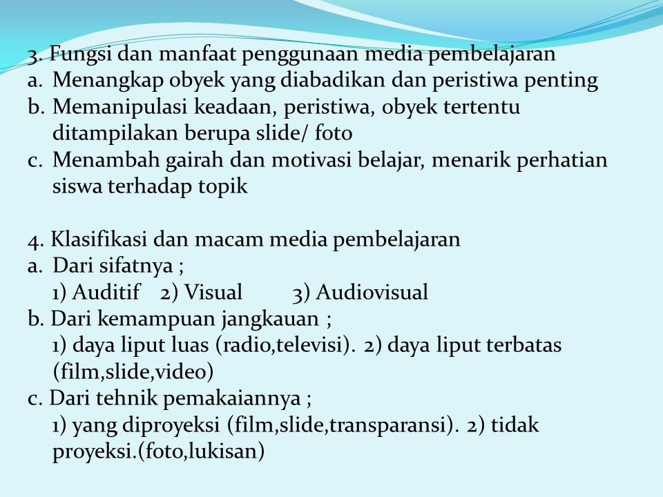 3. Fungsi dan manfaat penggunaan media pembelajaran