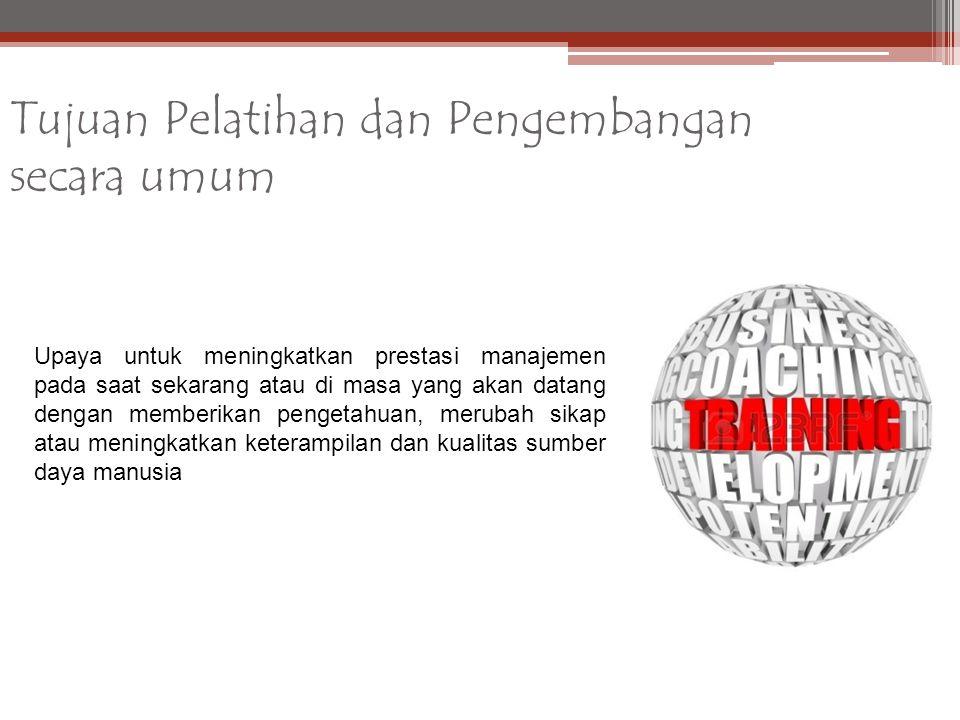 Tujuan Pelatihan dan Pengembangan secara umum