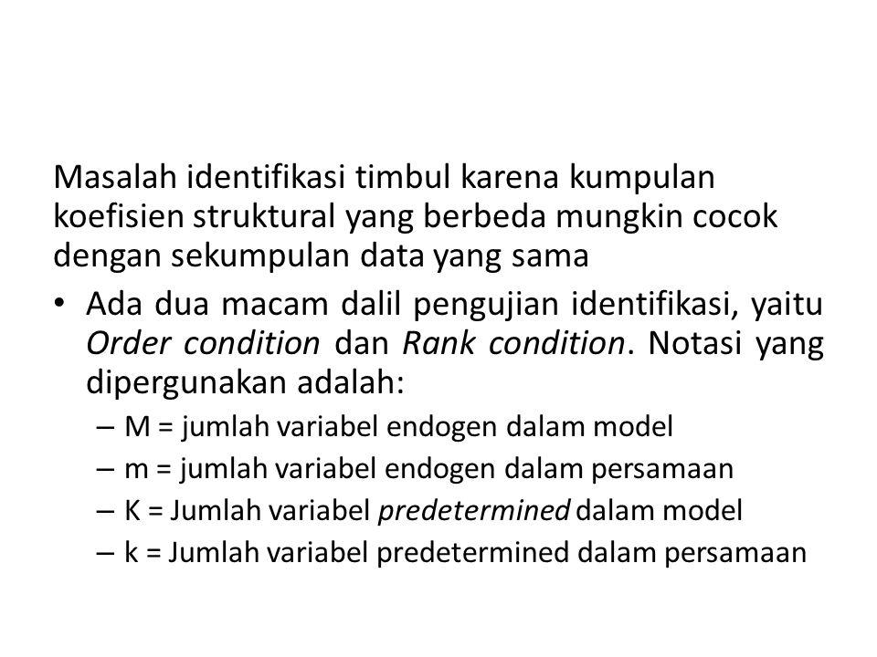 Masalah identifikasi timbul karena kumpulan koefisien struktural yang berbeda mungkin cocok dengan sekumpulan data yang sama