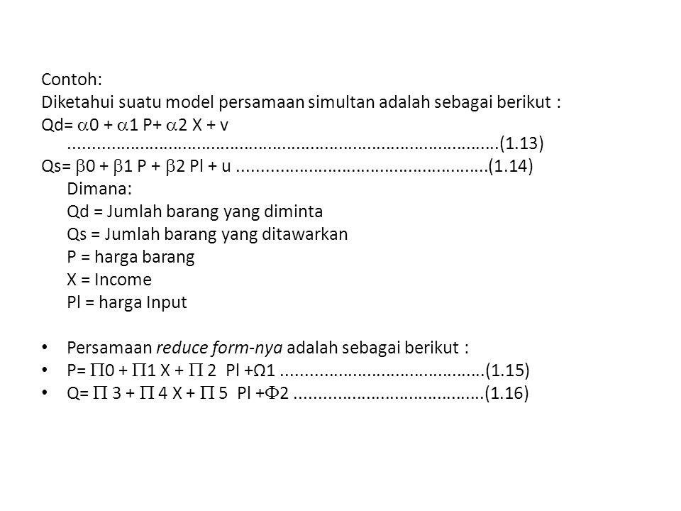 Contoh: Diketahui suatu model persamaan simultan adalah sebagai berikut :