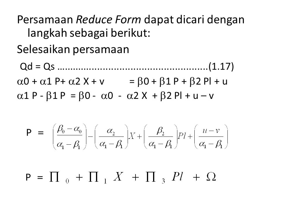 Persamaan Reduce Form dapat dicari dengan langkah sebagai berikut: