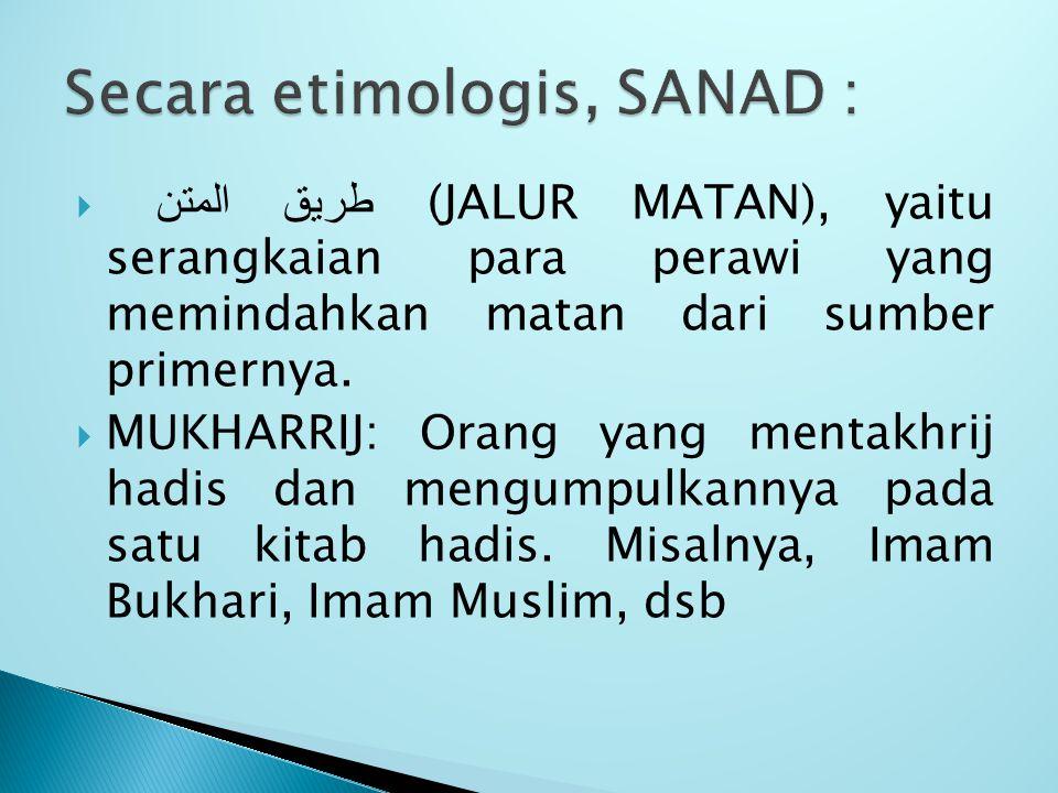 Secara etimologis, SANAD :