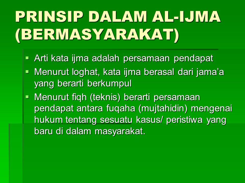 PRINSIP DALAM AL-IJMA (BERMASYARAKAT)