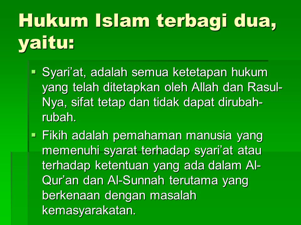Hukum Islam terbagi dua, yaitu:
